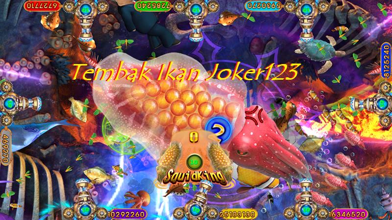 Judi joker123 Tembak Ikan