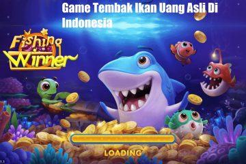 Game Tembak Ikan Uang Asli Di Indonesia